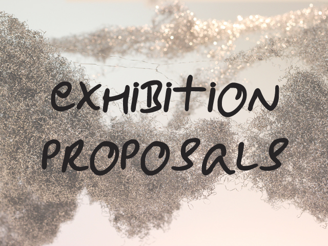 Exhibition Proposals