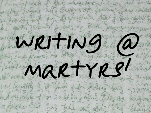 Writing @ Martyrs'